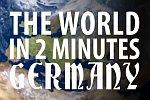 Die Welt in zwei Minuten: Deutschland