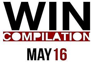 WIN Compilation Mai 2016